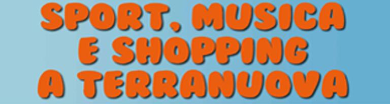 Sport, Musica e Shopping a Terranuova
