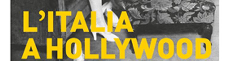"""""""Arte a Terranuova""""</br>incontro sulla mostra """"L'Italia a Hollywood"""""""
